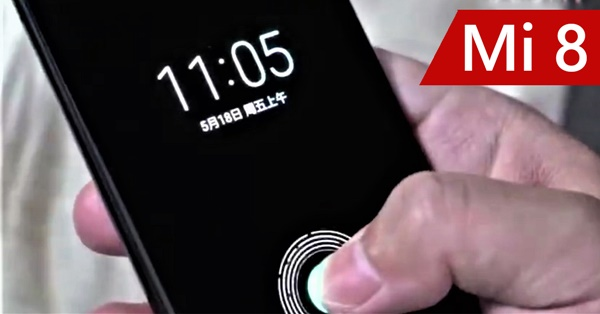 Xiaomi Mi 8 หลุดคลิปพร้อมภาพเบาะแส พบมาพร้อมสแกนนิ้วใต้จอ และดีไซน์ไร้ขอบพร้อมรอยบากไซส์ใหญ่ คาดเตรียมเปิดตัวสิ้นเดือนนี้!